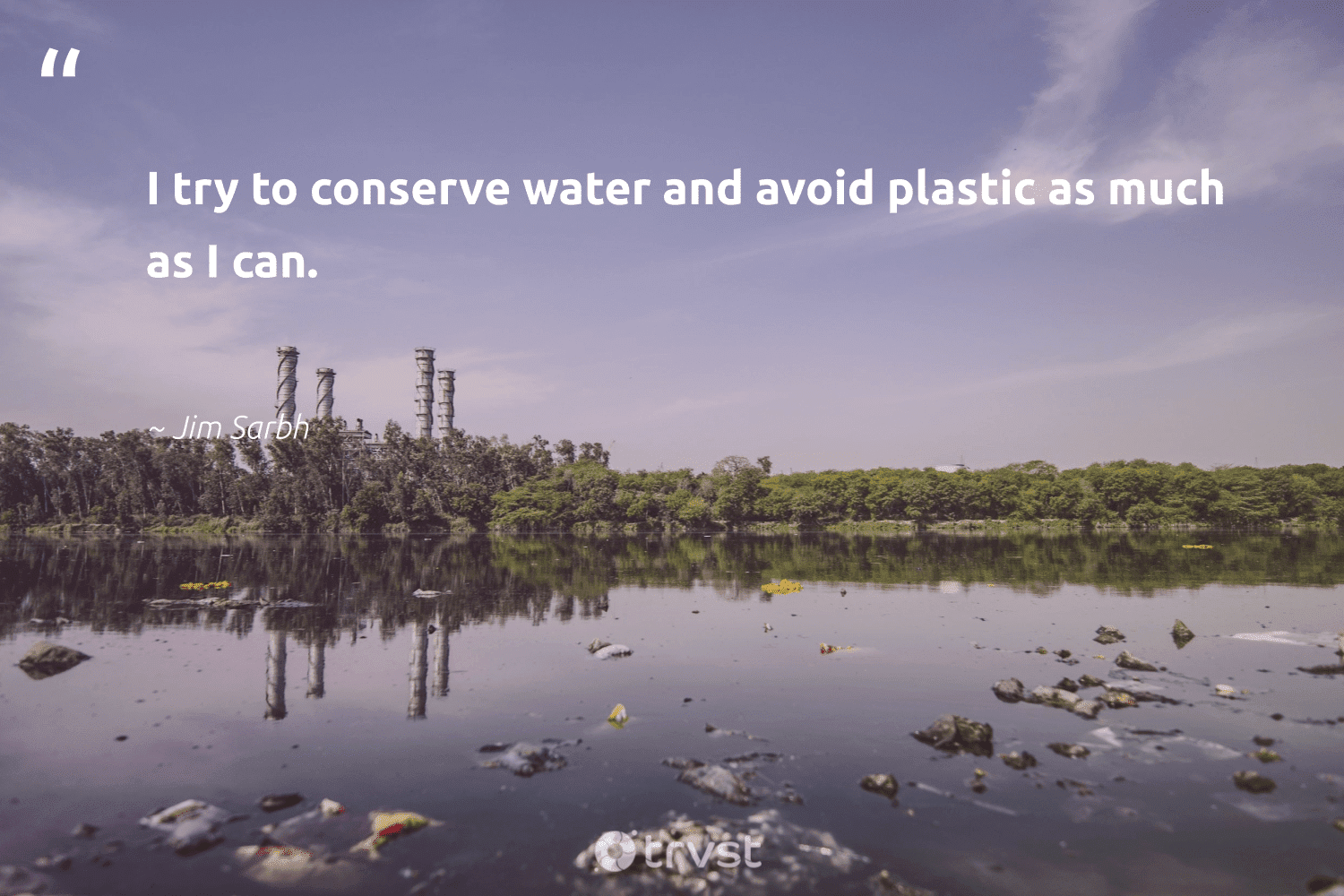 """""""I try to conserve water and avoid plastic as much as I can.""""  - Jim Sarbh #trvst #quotes #plasticwaste #plastic #water #saynotooneuseplastic #wecandobetter #waronwaste #dosomething #scrapplastic #wastefree #environmentallyfriendly"""