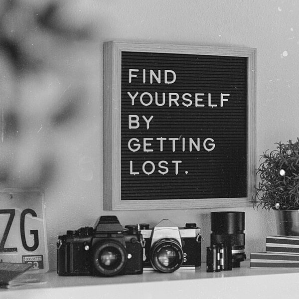 Find Yourself By Getting Lost sign