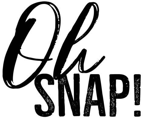 Oh Snap Word Art