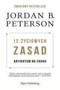 12 życiowych zasad. Antidotum na chaos - Jordan Peterson