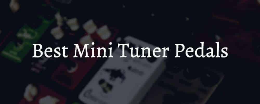 Best Mini Tuner Pedals