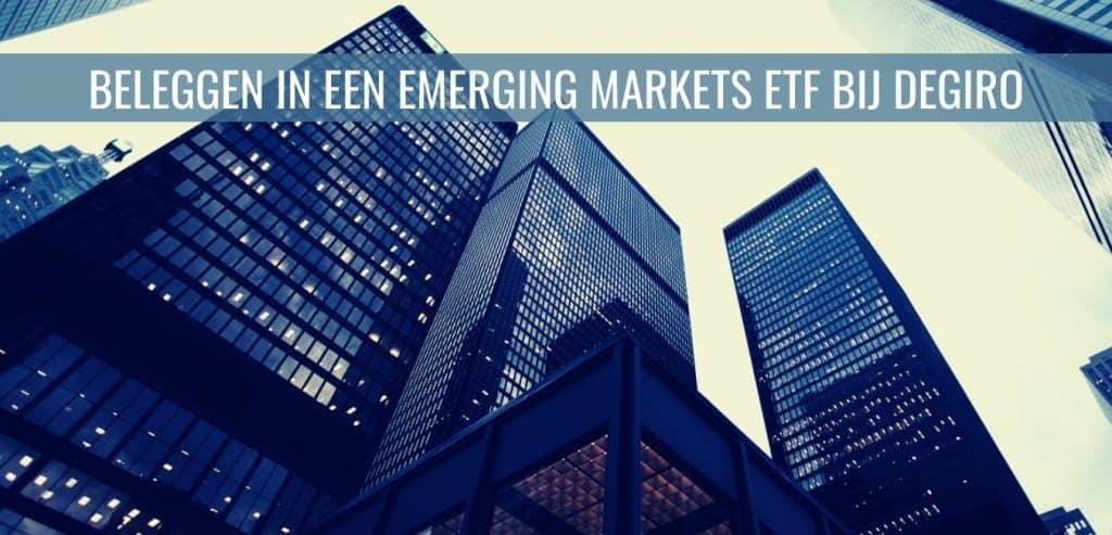 beleggen in een emerging markets ETF bij degiro