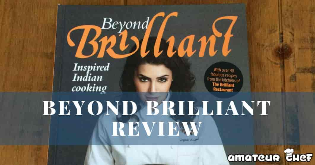 Beyond Brilliant Book Review Featured Image | AmateurChef.co.uk