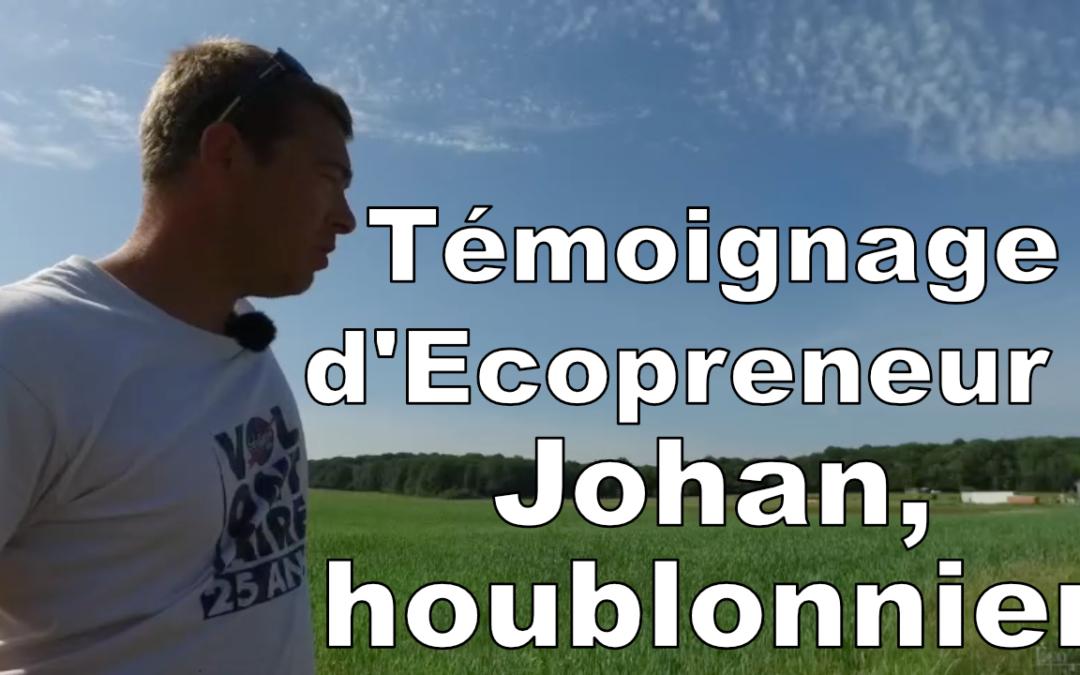 Témoignage d'Ecopreneur : Johan, houblonnier