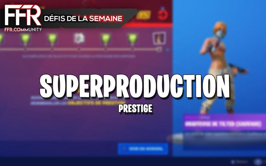 Fortnite : Superproduction (Prestige), défis Saison X
