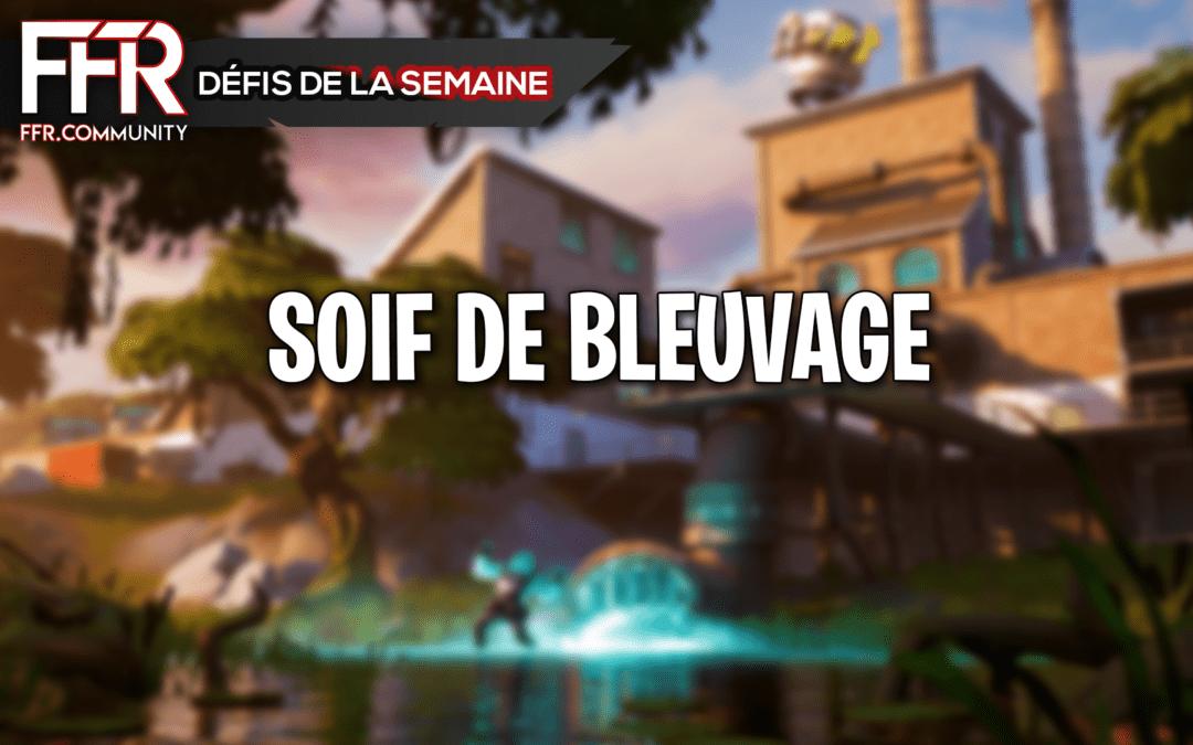 Fortnite : Soif de Bleuvage, défis chap.2 saison 1