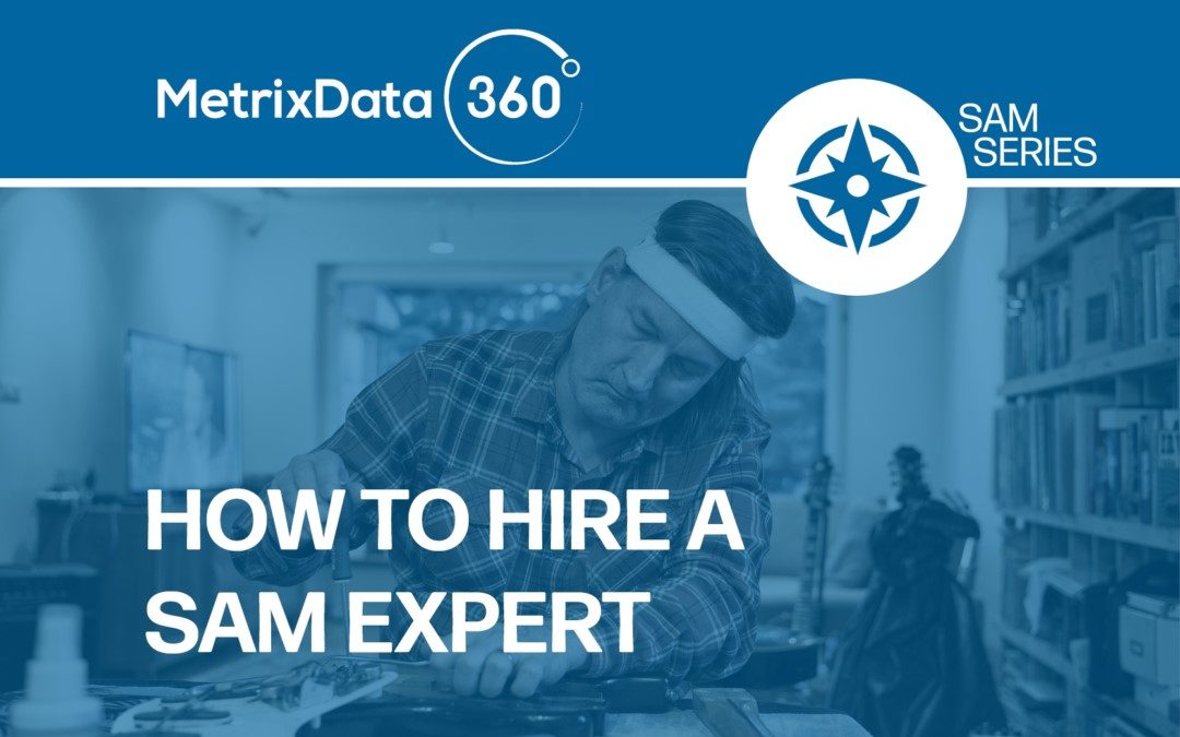 How to Hire a SAM Expert