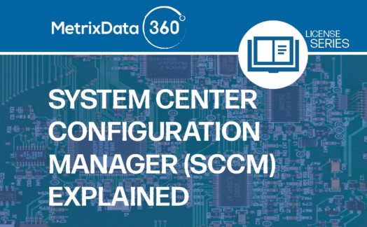 What is SCCM and How is it Used?