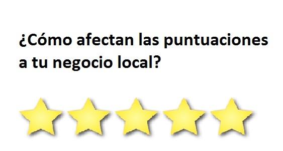 ¿Como afectan las puntuaciones a tu negocio local?