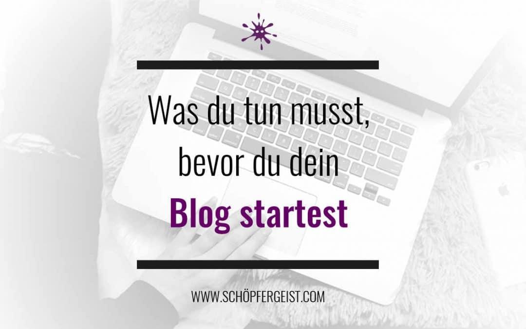 Was du tun musst, bevor du dein Blog startest
