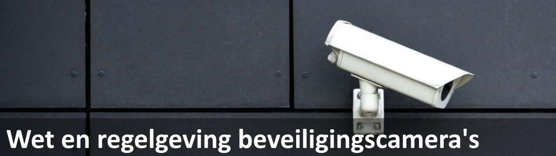 Wet en regelgeving beveiligingscamera's info