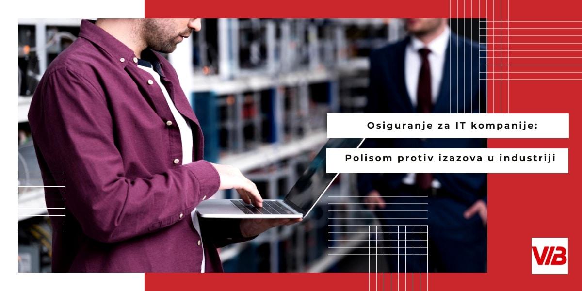 Osiguranje Za IT Kompanije Polisom Protiv Izazova U Industriji