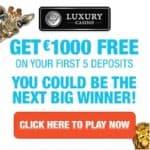 Luxury Casino 50 free spins (Mega Moolah) + €1000 free play bonus