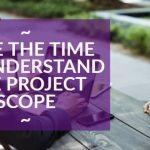 understand project scope