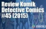 Review Komik Detective Comics #45 (2015)
