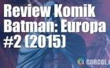 Review Komik Batman: Europa #2 (2015)