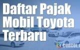 Daftar Pajak Mobil Toyota Terbaru