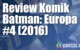 Review Komik Batman: Europa #4 (2016)
