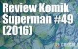 Review Komik Superman #49 (2016)