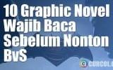 10 Graphic Novel Yang Wajib Dibaca Sebelum Nonton Batman v Superman