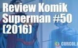 Review Komik Superman #50 (2016)