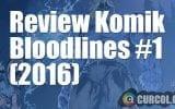 Review Komik Bloodlines #1 (2016)