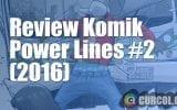 Review Komik Power Lines #2 (2016)