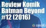 Review Komik Batman Beyond #12 (2016)