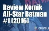 Review Komik All-Star Batman #1 (2016)