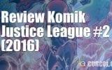 Review Komik Justice League #2 (2016)