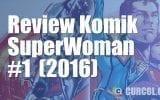 Review Komik SuperWoman #1 (2016)
