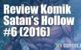 Review Komik Satan's Hollow #6 (2016)