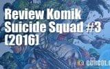 Review Komik Suicide Squad #3 (2016)