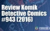 Review Komik Detective Comics #943 (2016)