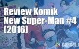 Review Komik New Super-Man #4 (2016)