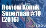 Review Komik Superman #10 (2016)