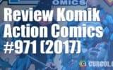 Review Komik Action Comics #971 (2017)