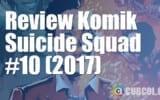 Review Komik Suicide Squad #10 (2017)
