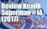 Review Komik Superman #14 (2017)