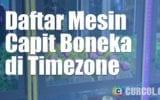 Daftar Mesin Capit Boneka di Timezone (Dan Harga Permainannya)
