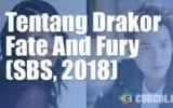 Tentang Drakor Fate And Fury (SBS, 2018)