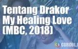 Tentang Drama Korea My Healing Love (MBC, 2018)