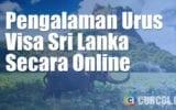 Pengalaman Mengurus Visa Sri Lanka Secara Online - 3 Menit Jadi!