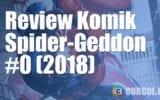 Review Komik Spider-Geddon #0 (2018)