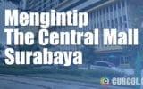 Mengintip The Central Mall, Pusat Perbelanjaan Baru Di Kota Surabaya