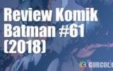 Review Komik Batman #61 (DC Comics, 2018)