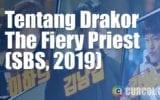 Tentang Drakor The Fiery Priest (SBS, 2019)