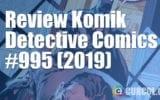 Review Komik Detective Comics #995 (DC Comics, 2019)