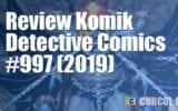 Review Komik Detective Comics #997 (DC Comics, 2019)