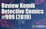Review Komik Detective Comics #999 (DC Comics, 2019)